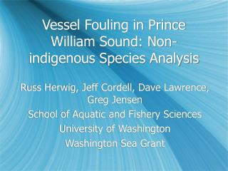 Vessel Fouling in Prince William Sound: Non-indigenous Species Analysis