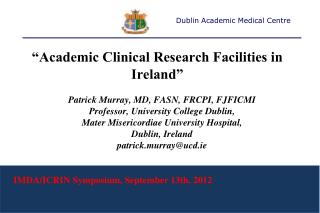 """""""Academic Clinical Research Facilities in Ireland"""""""