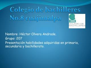 Nombre: Héctor Olvera Andrade. Grupo: 207