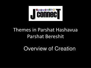 Themes in Parshat Hashavua Parshat Bereshit