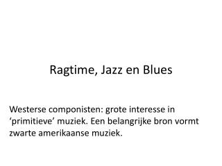 Ragtime, Jazz en Blues