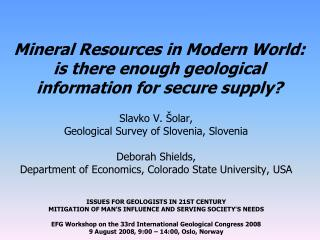 Mineral Resources in Modern World: is there enough geological information for secure supply