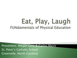 Eat, Play, Laugh FUNdamentals  of Physical Education