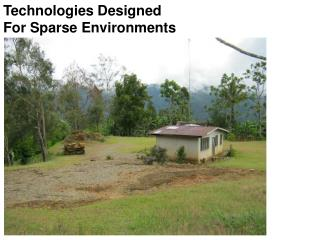 Technologies Designed  For Sparse Environments