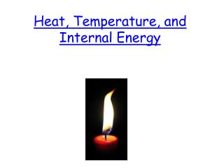 Heat, Temperature, and Internal Energy