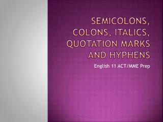 Semicolons, colons, Italics, Quotation Marks and Hyphens