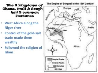 The 3 kingdoms of Ghana, Mali & Songhai had 3  common features