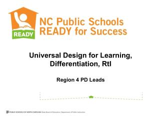Universal Design for  Learning , Differentiation,  RtI Region 4 PD Leads