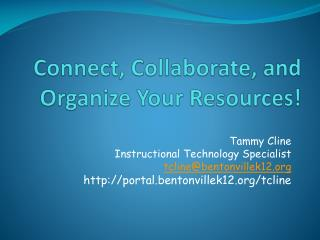 Connect, Collaborate, and Organize Your Resources!