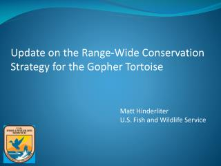 Update on the Range-Wide Conservation Strategy for the Gopher Tortoise