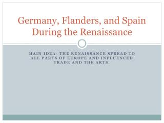 Germany, Flanders, and Spain During the Renaissance