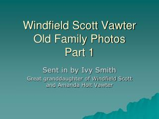 Windfield Scott Vawter Old Family Photos  Part 1