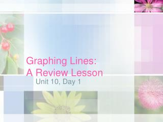 Graphing Lines:  A Review Lesson