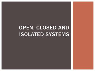Open, Closed and Isolated Systems