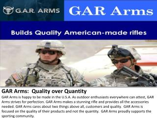 GAR Arms-Quality over Quantity