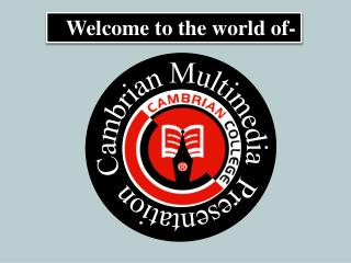 Cambrian Multimedia  Presentation