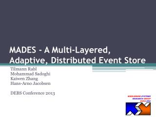 MADES - A  Multi-Layered, Adaptive ,  Distributed  Event  Store