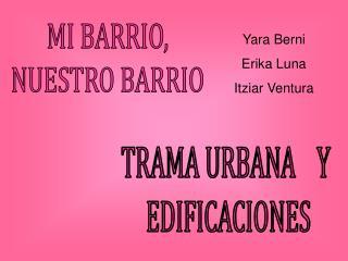 MI BARRIO, NUESTRO BARRIO