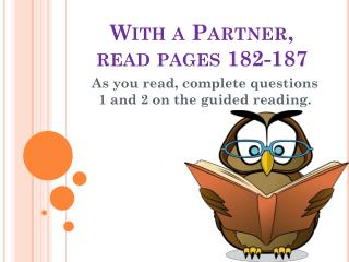 With a Partner, read pages 182-187