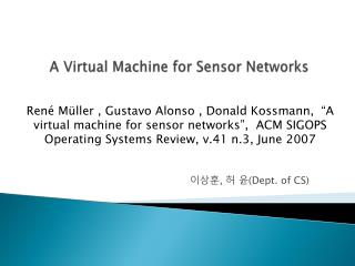 A Virtual Machine  for  Sensor  Networks