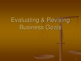 Evaluating & Revising Business Goals
