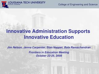 Innovative Administration Supports  Innovative Education