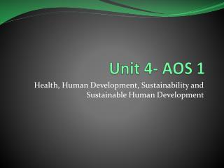 Unit 4- AOS 1