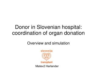 Donor in Slovenian hospital: coordination of organ donation