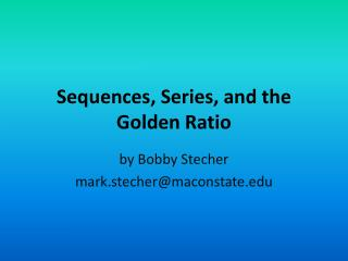 Sequences, Series, and the Golden Ratio