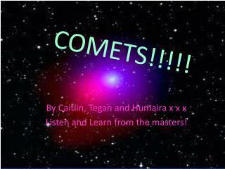 COMETS!!!!!