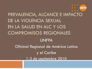 UNFPA  Oficinal Regional de América Latina  y el Caribe 1-3 de septiembre 2010