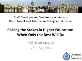 Prof David Maguire 7 th  June, 2012