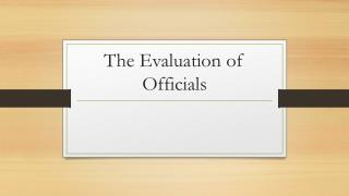 The Evaluation of Officials