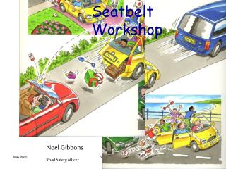 Seatbelt Workshop
