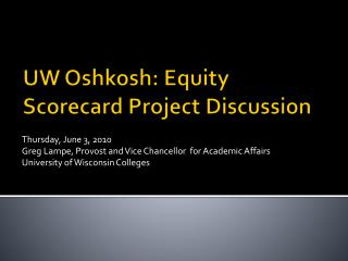 UW Oshkosh: Equity Scorecard Project Discussion