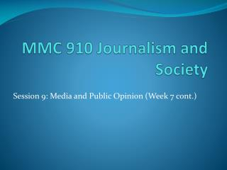 MMC 910 Journalism and Society