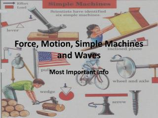 Force, Motion, Simple Machines and Waves