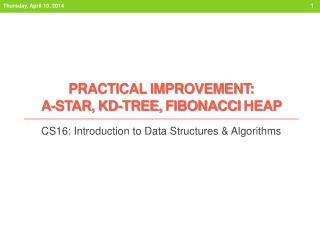 PRACTICAL IMPROVEMENT: A-STAR, KD-tree,  fibonacci  Heap