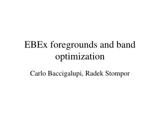 EBEx foregrounds and band optimization