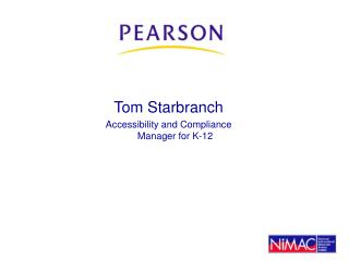 Tom Starbranch Accessibility and Compliance Manager for K-12