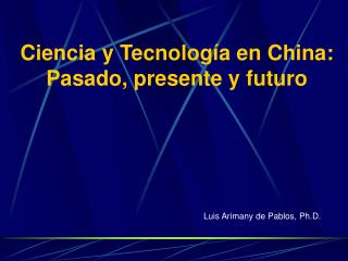 Ciencia y Tecnología en China: Pasado, presente y futuro