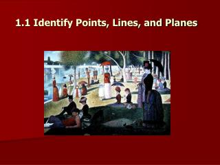 1.1  Identify Points , Lines, and Planes