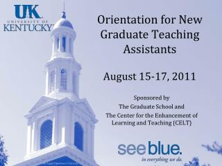 Orientation for New Graduate Teaching Assistants August 15-17, 2011