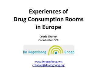 Experiences  of  Drug  Consumption  R ooms  in  Europe