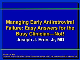 Managing Early Antiretroviral Failure: Easy Answers for the Busy Clinician—Not!