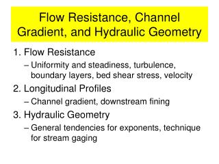 Flow Resistance, Channel Gradient, and Hydraulic Geometry