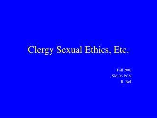 Clergy Sexual Ethics, Etc.