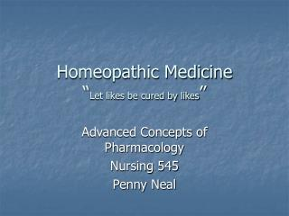 Homeopathic Medicine  Let likes be cured by likes