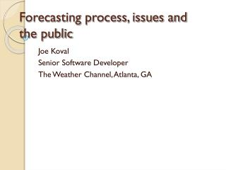 Forecasting process, issues and the public