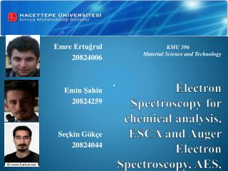 Electron Spectroscopy for chemical analysis, ESCA and Auger Electron Spectroscopy, AES,